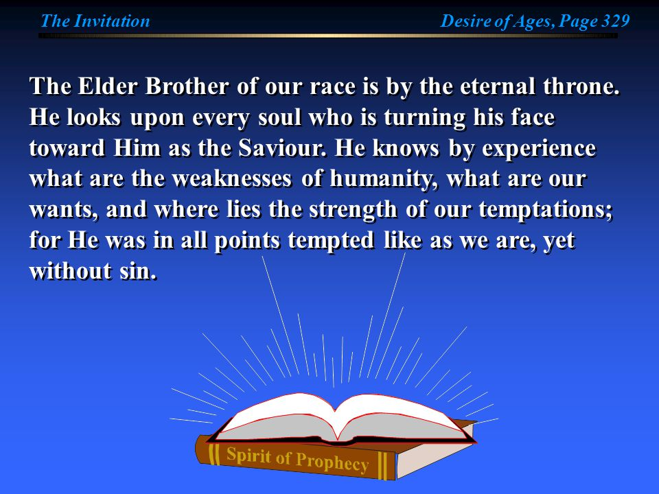 The Elder Brother of our race is by the eternal throne.