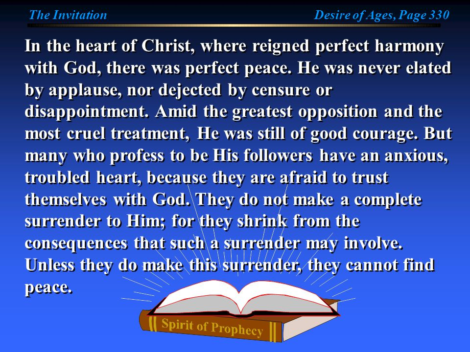 In the heart of Christ, where reigned perfect harmony with God, there was perfect peace.