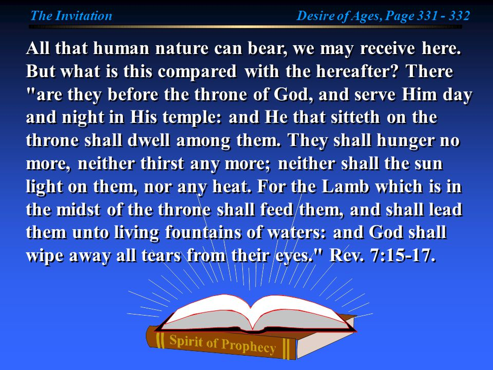 All that human nature can bear, we may receive here. But what is this compared with the hereafter? There