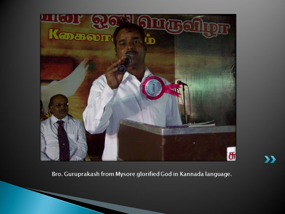 Bro. Guruprakash from Mysore glorified God in Kannada language.