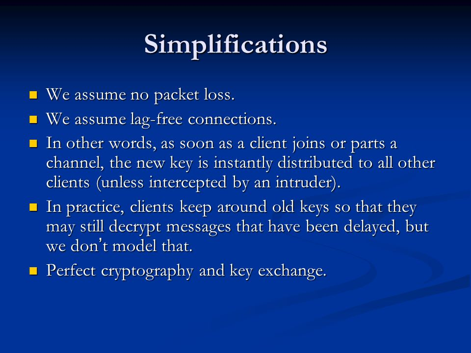 Simplifications We assume no packet loss. We assume no packet loss.
