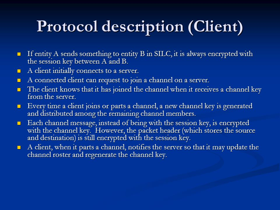 Protocol description (Server) A server, when it receives a join request for a channel from a client, adds that client to the channel roster if it is not already there.