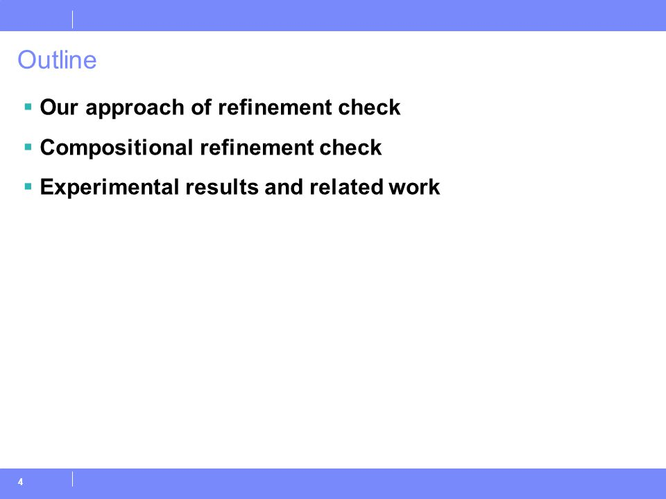 4 Outline  Our approach of refinement check  Compositional refinement check  Experimental results and related work