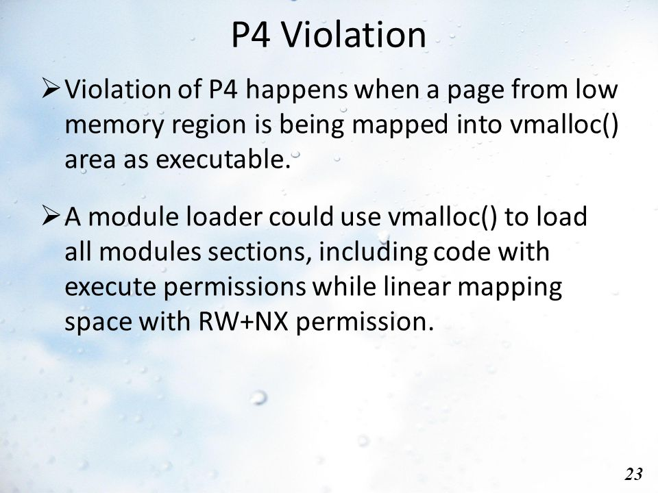 P4 Violation 23  Violation of P4 happens when a page from low memory region is being mapped into vmalloc() area as executable.