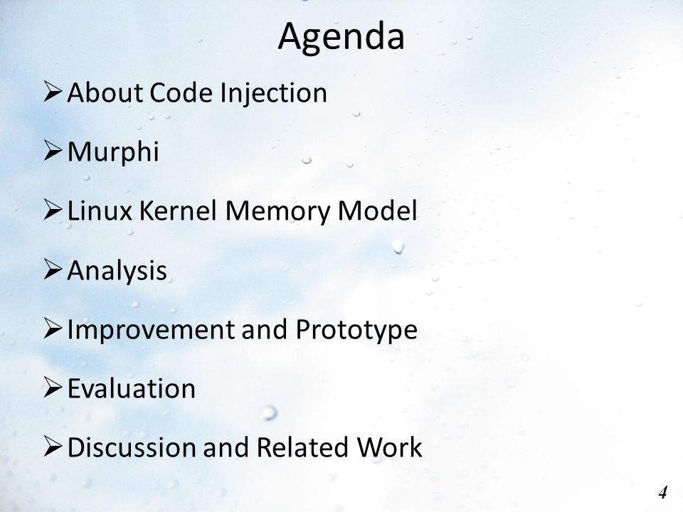 Agenda 4  About Code Injection  Murphi  Linux Kernel Memory Model  Analysis  Improvement and Prototype  Evaluation  Discussion and Related Work