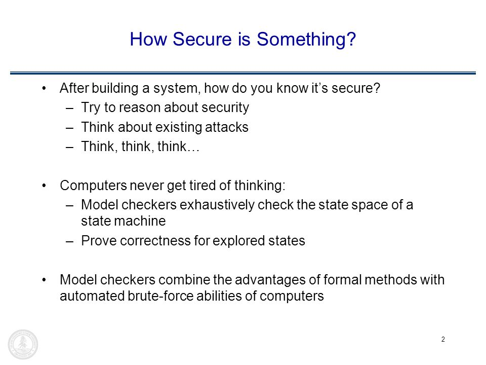2 How Secure is Something. After building a system, how do you know it's secure.
