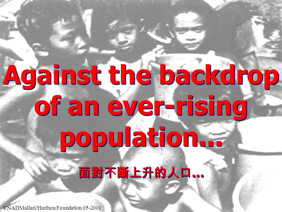 Against the backdrop of an ever-rising population...