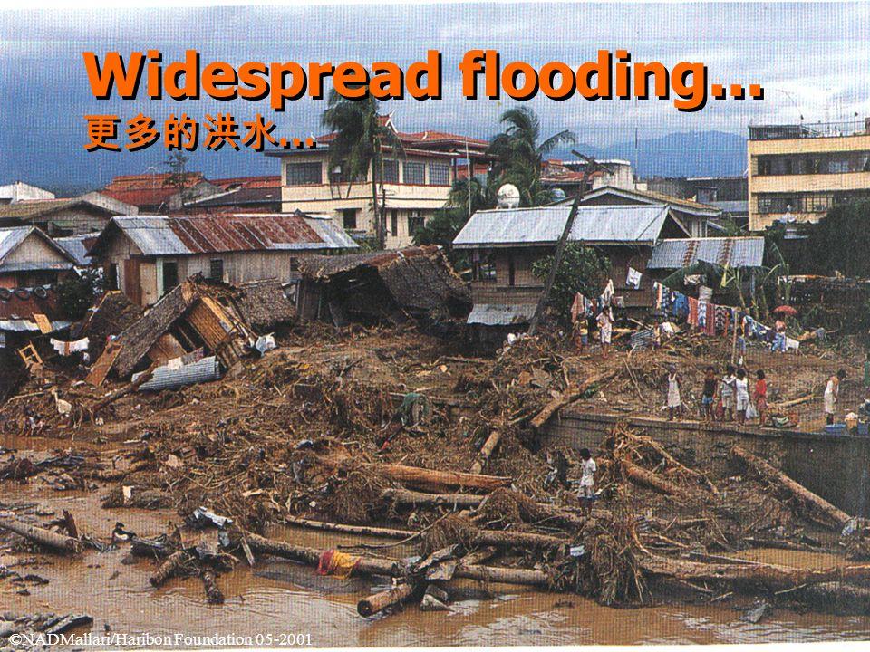 Widespread flooding... 更多的洪水 … Widespread flooding...