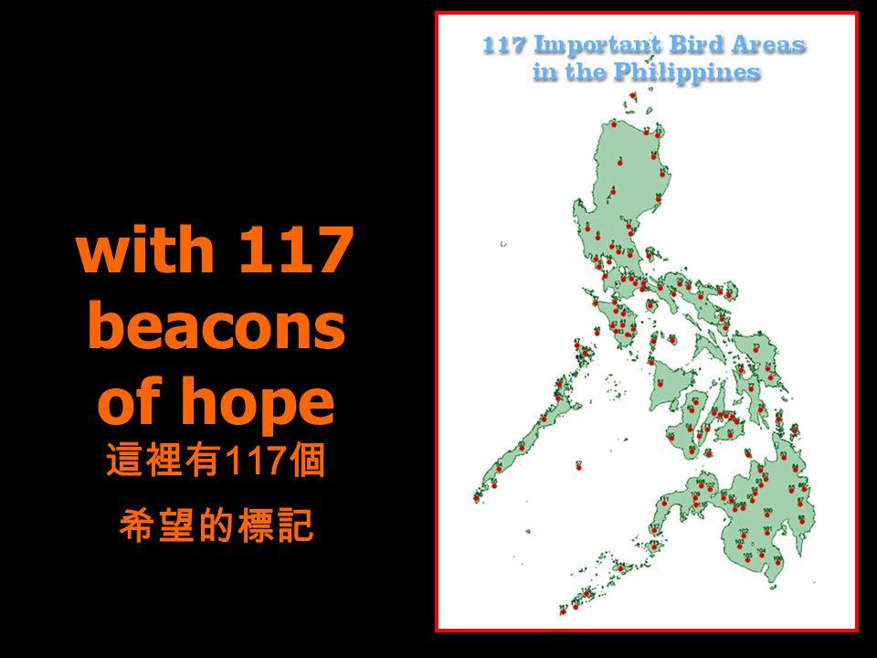 with 117 beacons of hope 這裡有 117 個 希望的標記 ©NADMallari/Haribon Foundation 05-2001