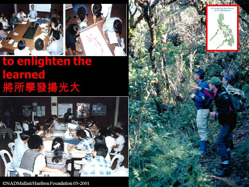 to enlighten the learned 將所學發揚光大 to enlighten the learned 將所學發揚光大 ©NADMallari/Haribon Foundation 05-2001