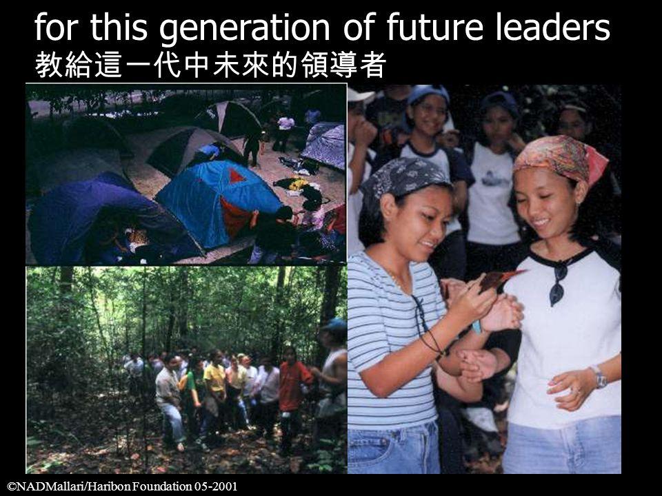 for this generation of future leaders 教給這一代中未來的領導者 ©NADMallari/Haribon Foundation 05-2001