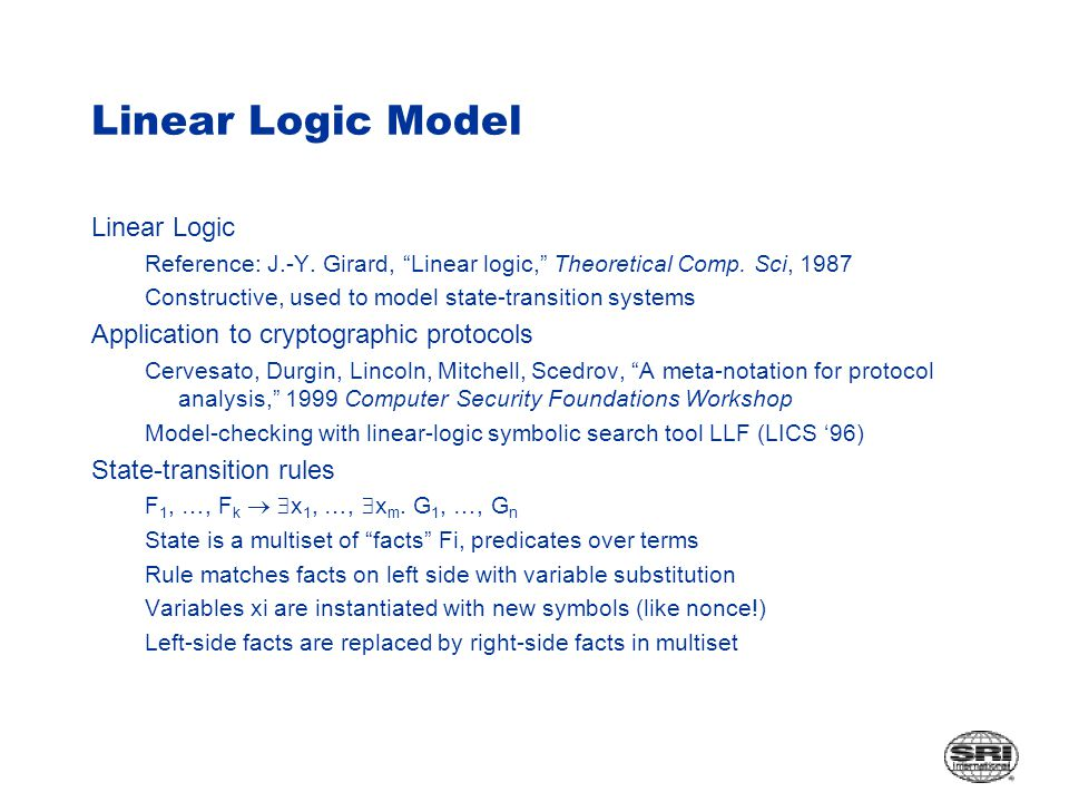 Linear Logic Model Linear Logic Reference: J.-Y. Girard, Linear logic, Theoretical Comp.