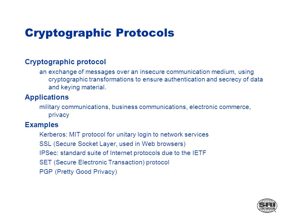 Cryptographic Protocols Cryptographic protocol an exchange of messages over an insecure communication medium, using cryptographic transformations to ensure authentication and secrecy of data and keying material.