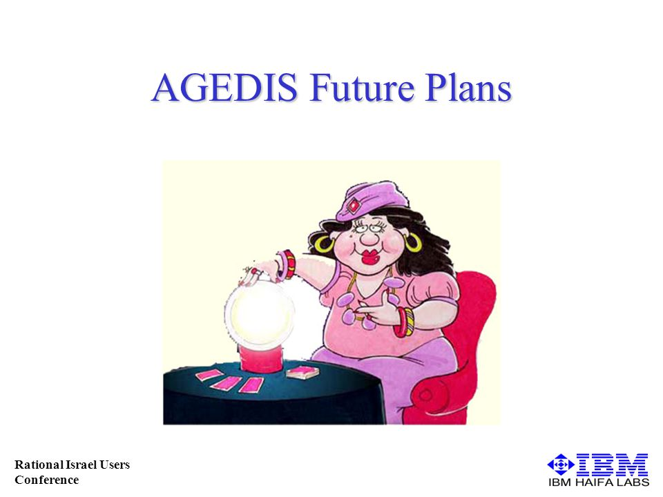 Rational Israel Users Conference AGEDIS Future Plans