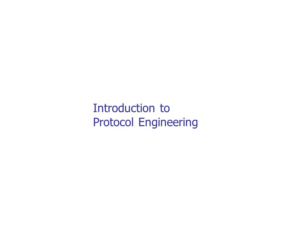 Introduction to Protocol Engineering