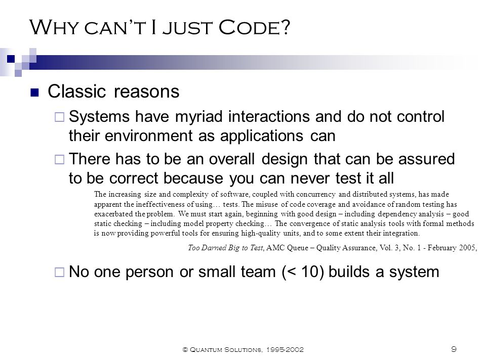 © Quantum Solutions, 1995-2002 9 Why can't I just Code.
