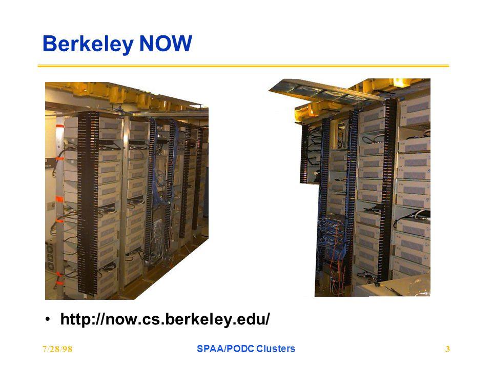 7/28/98SPAA/PODC Clusters3 Berkeley NOW http://now.cs.berkeley.edu/