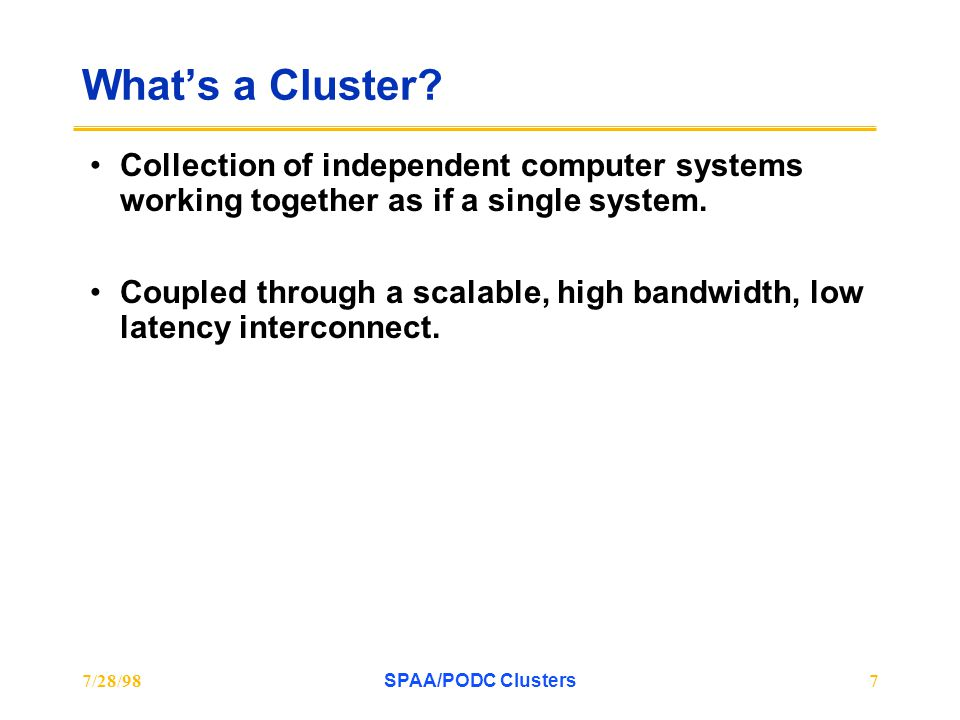 7/28/98SPAA/PODC Clusters7 What's a Cluster.