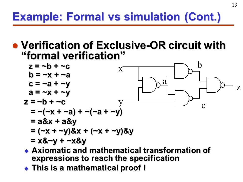 """13 l Verification of Exclusive-OR circuit with """"formal verification"""" z = ~b + ~c z = ~b + ~c b = ~x + ~a b = ~x + ~a c = ~a + ~y c = ~a + ~y a = ~x +"""
