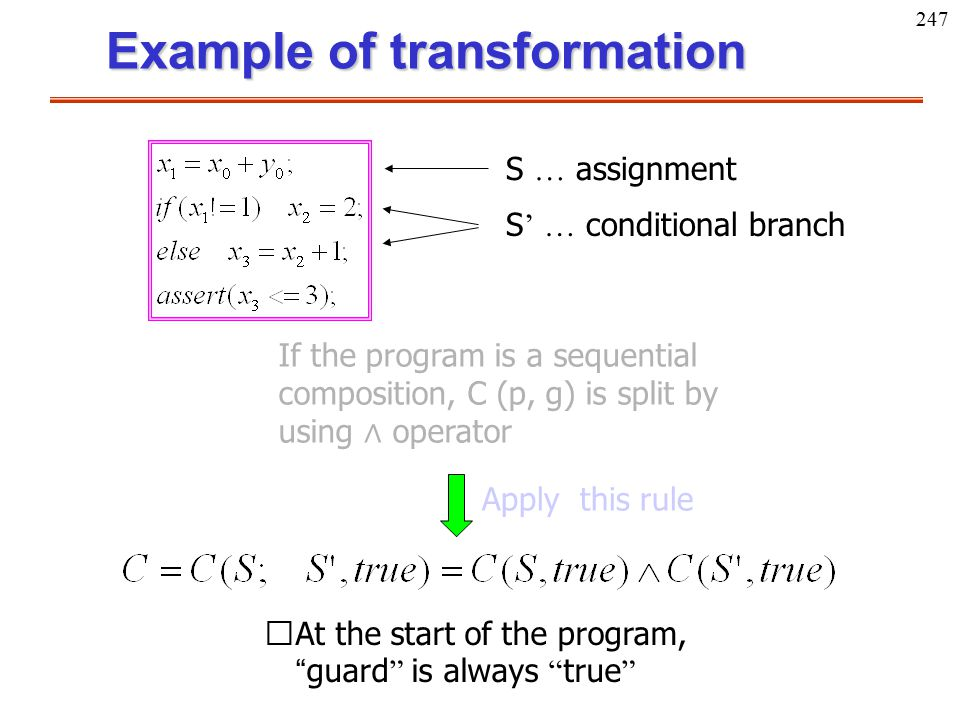 """247 Example of transformation If the program is a sequential composition, C (p, g) is split by using ∧ operator ※ At the start of the program, """" guard"""
