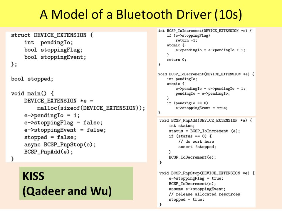 A Model of a Bluetooth Driver (10s) KISS (Qadeer and Wu)