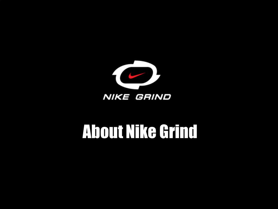 About Nike Grind