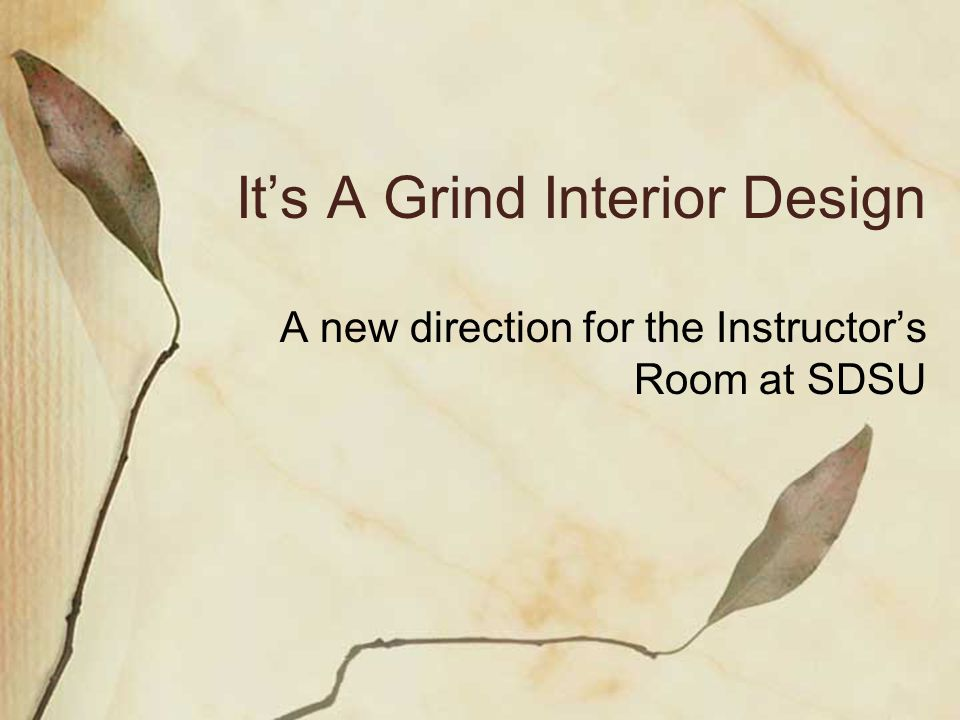It's A Grind Interior Design A new direction for the Instructor's Room at SDSU