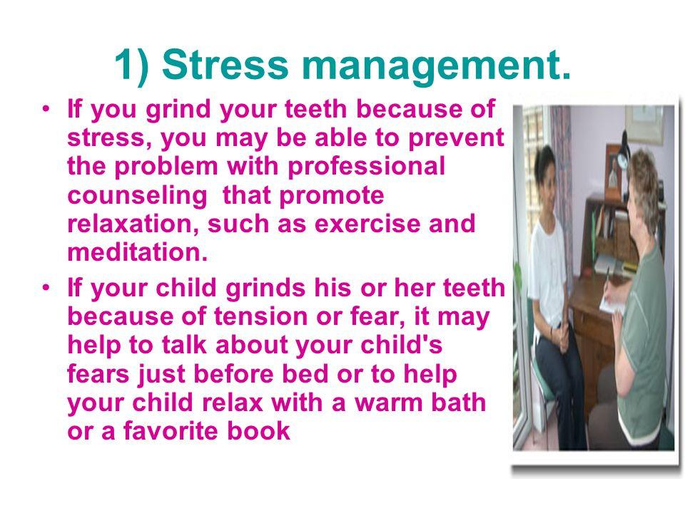 1) Stress management.