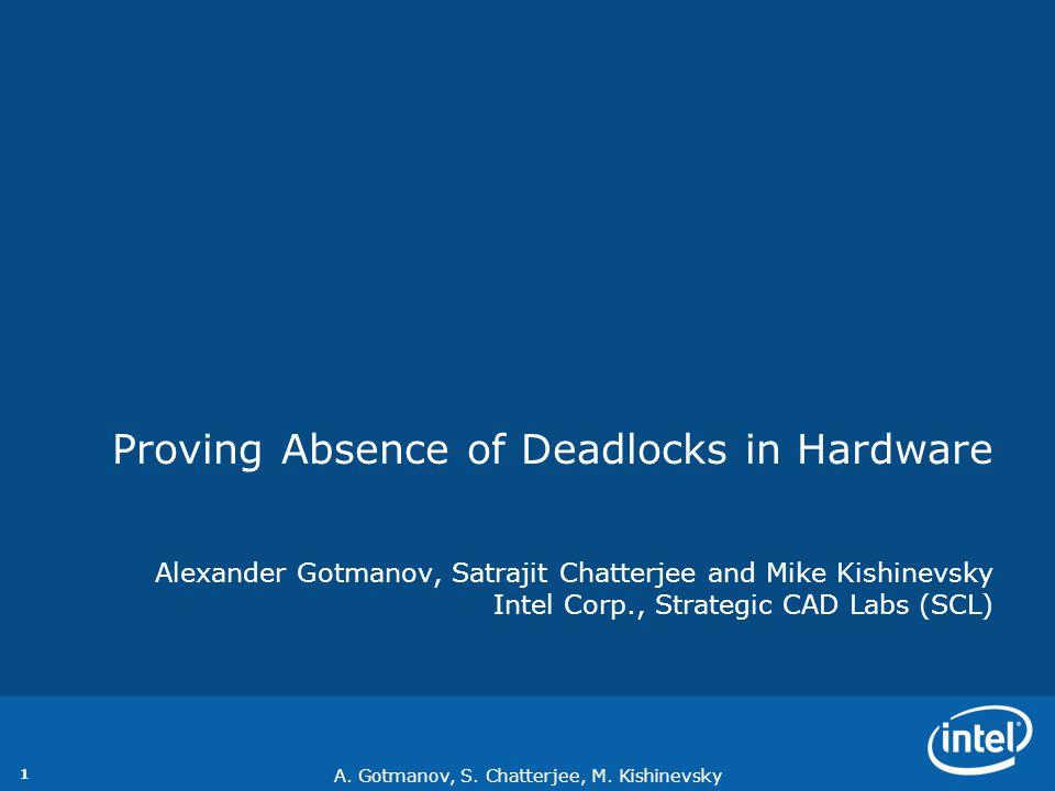Deadlock in xMAS Dead(u) = F(u.irdy · G¬u.trdy) Deadlock in xMAS is defined for a channel Dead(u) = eventually a packet arrives at input of u, but output of u never accepts it irdy data trdy Live(u) = ¬Dead(u) = G(u.irdy → Fu.trdy)