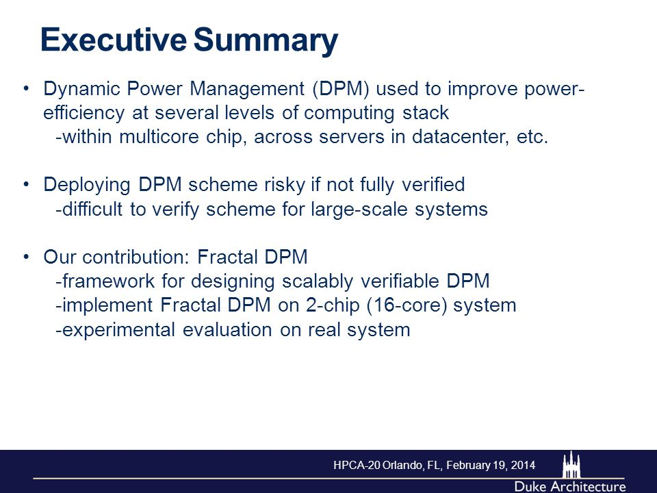 Dynamic Power Management (DPM) used to improve power- efficiency at several levels of computing stack -within multicore chip, across servers in datacenter, etc.