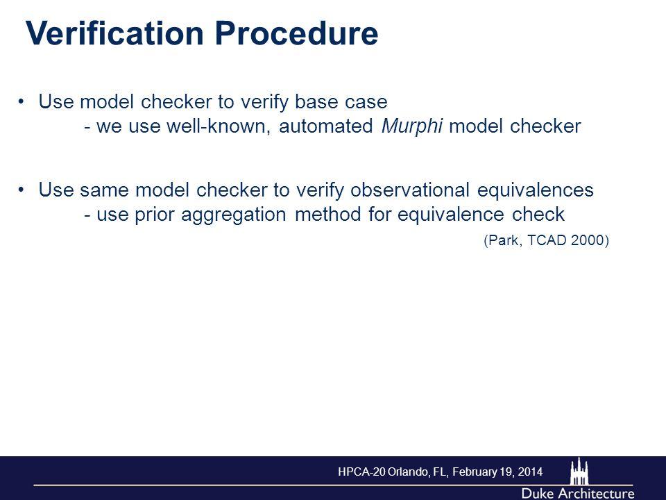 Use same model checker to verify observational equivalences - use prior aggregation method for equivalence check (Park, TCAD 2000) Use model checker t