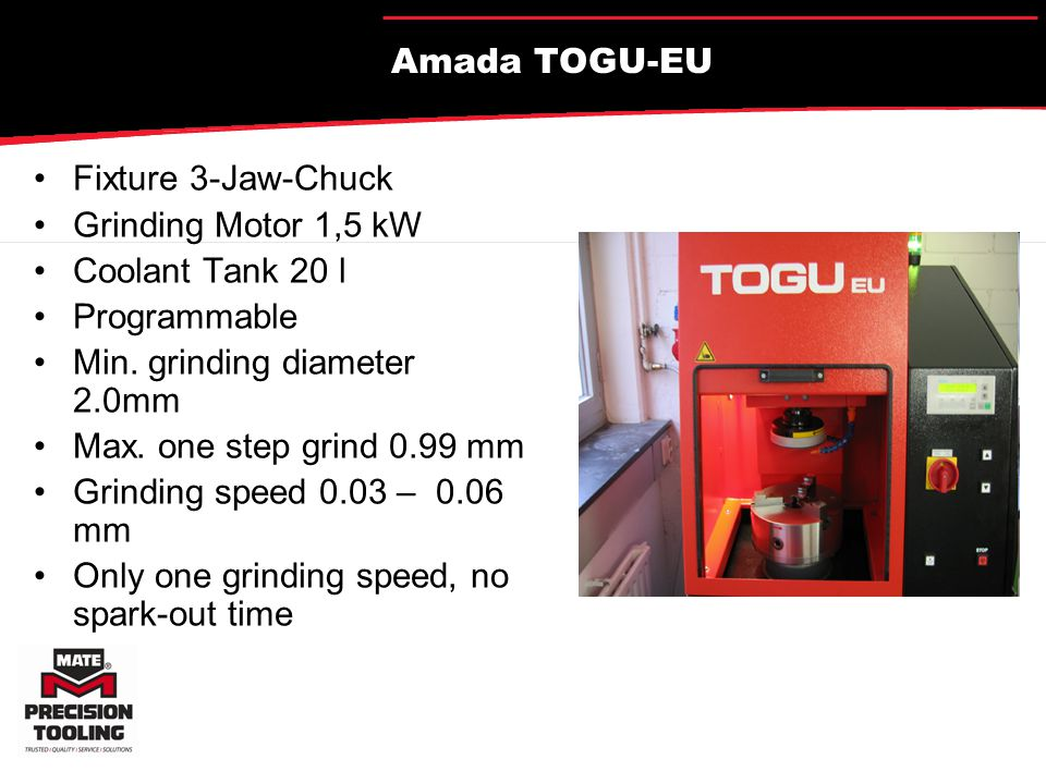 Comparison with other Machines Amada TOGU-EU Wilson Tool X-Sharp Finn-Power Exner TG 160