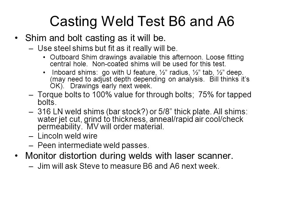 Pre-Casting Weld Tests Use water jet cut A-B flanges.
