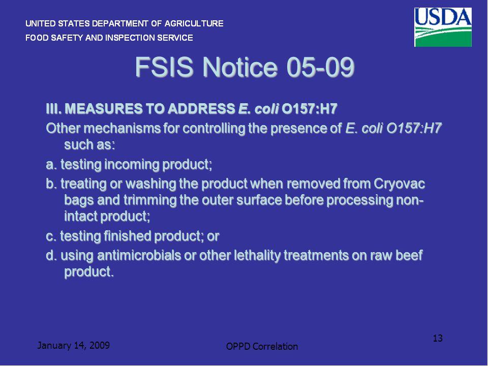 January 14, 2009 OPPD Correlation 13 FSIS Notice 05-09 III.
