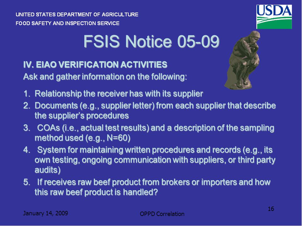 January 14, 2009 OPPD Correlation 16 FSIS Notice 05-09 IV. EIAO VERIFICATION ACTIVITIES Ask and gather information on the following: 1.Relationship th