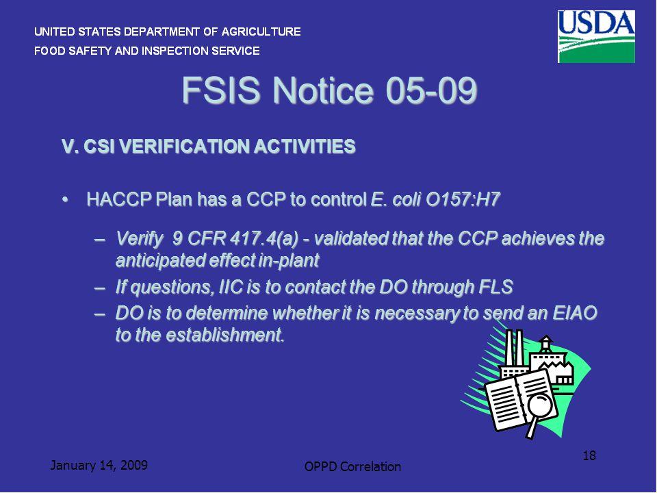 January 14, 2009 OPPD Correlation 18 FSIS Notice 05-09 V. CSI VERIFICATION ACTIVITIES HACCP Plan has a CCP to control E. coli O157:H7HACCP Plan has a