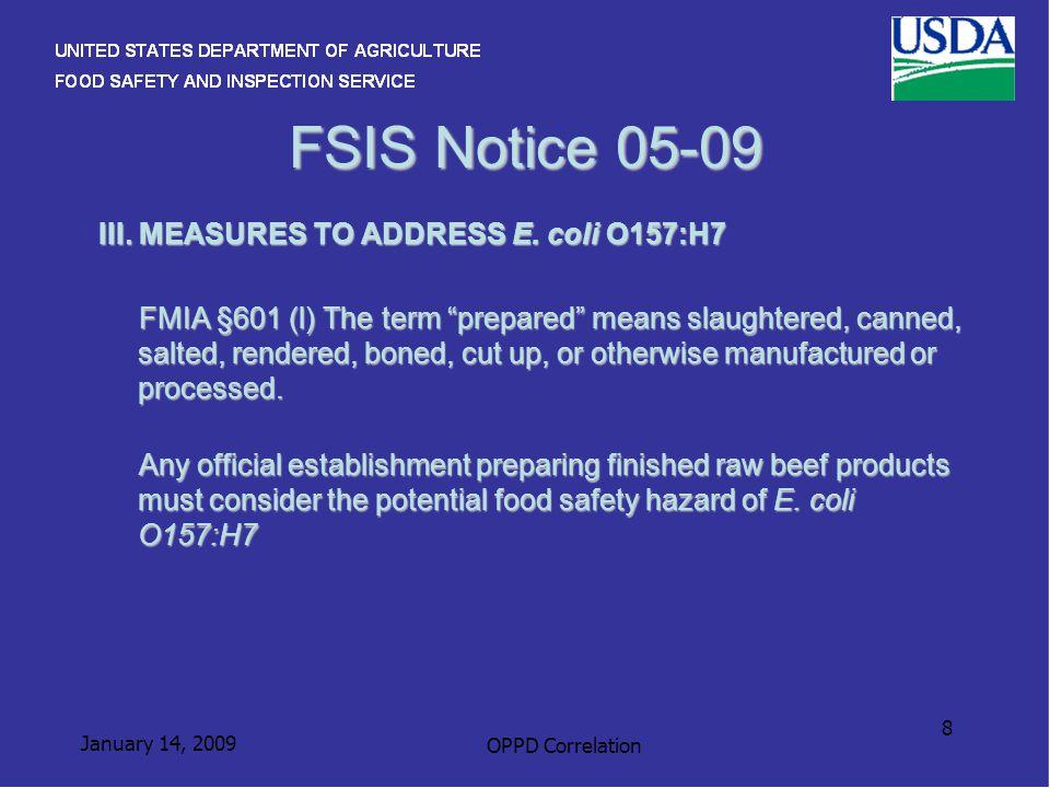 January 14, 2009 OPPD Correlation 8 FSIS Notice 05-09 III.