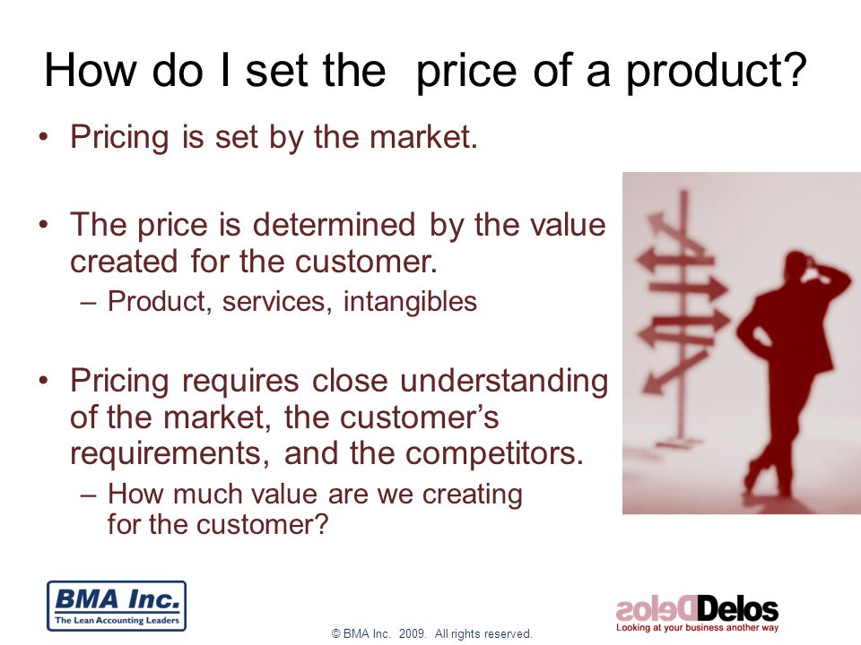 © BMA Inc. 2009. All rights reserved. How do I set the price of a product.