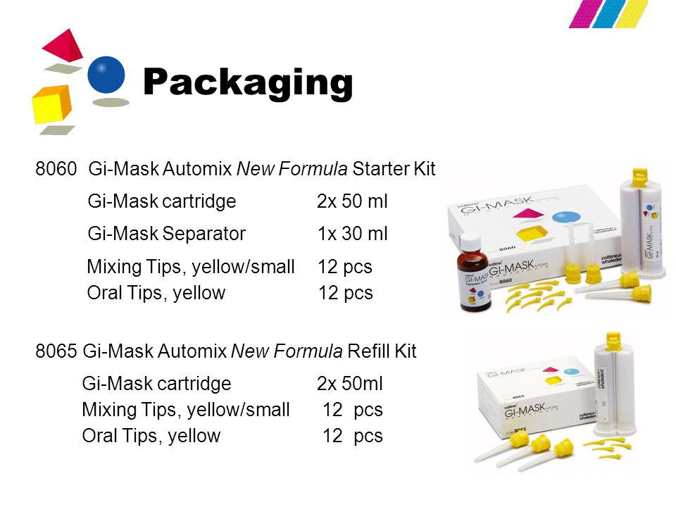 Packaging 8060 Gi-Mask Automix New Formula Starter Kit Gi-Mask cartridge 2x 50 ml Gi-Mask Separator 1x 30 ml Mixing Tips, yellow/small 12 pcs Oral Tips, yellow 12 pcs 8065 Gi-Mask Automix New Formula Refill Kit Gi-Mask cartridge 2x 50ml Mixing Tips, yellow/small 12 pcs Oral Tips, yellow 12 pcs