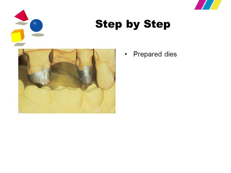 Step by Step Prepared dies
