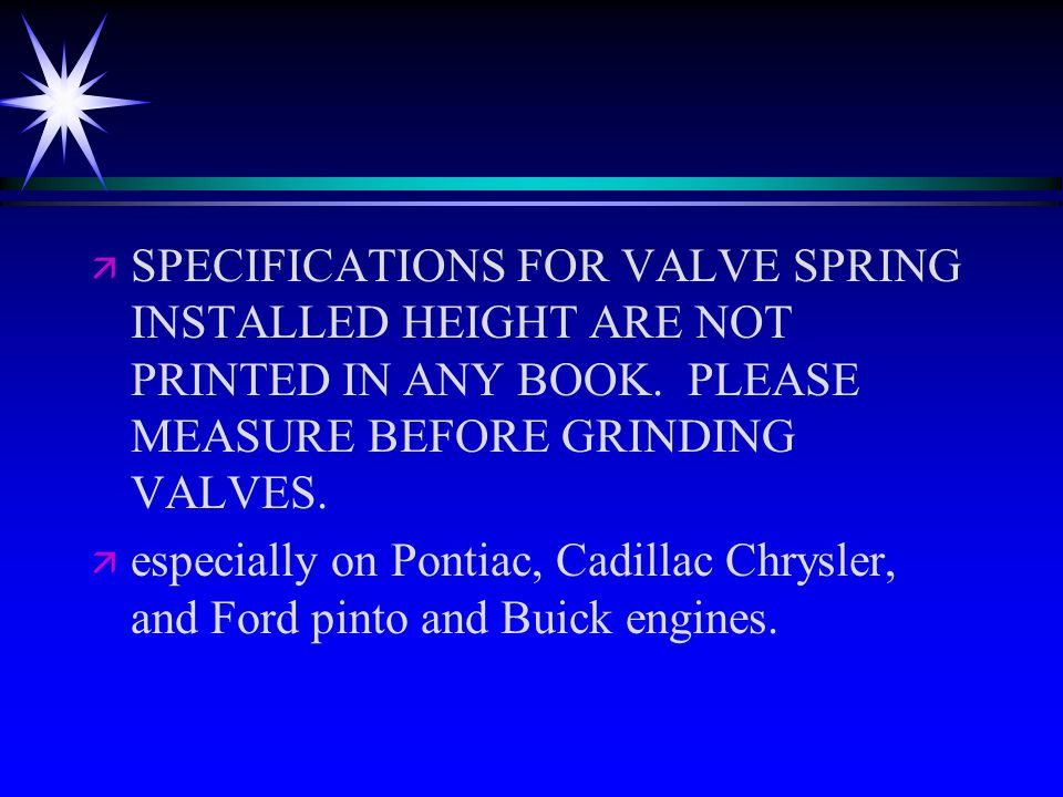 ä ä SPECIFICATIONS FOR VALVE SPRING INSTALLED HEIGHT ARE NOT PRINTED IN ANY BOOK.