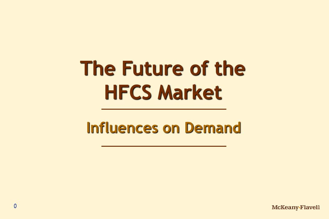 0 The Future of the HFCS Market Influences on Demand