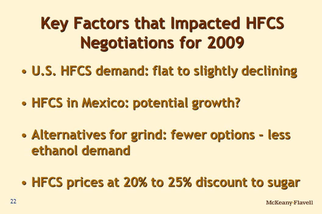 22 Key Factors that Impacted HFCS Negotiations for 2009 U.S.