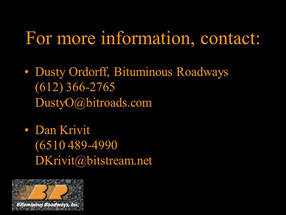 For more information, contact: Dusty Ordorff, Bituminous Roadways (612) 366-2765 DustyO@bitroads.com Dan Krivit (6510 489-4990 DKrivit@bitstream.net