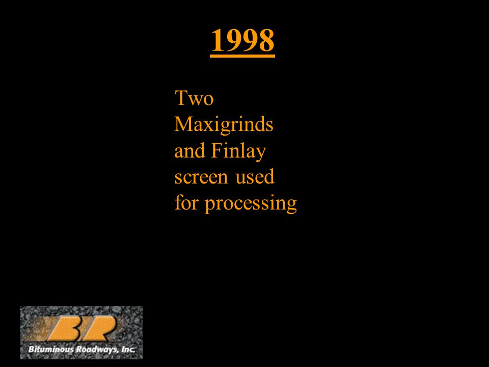 1998 Two Maxigrinds and Finlay screen used for processing