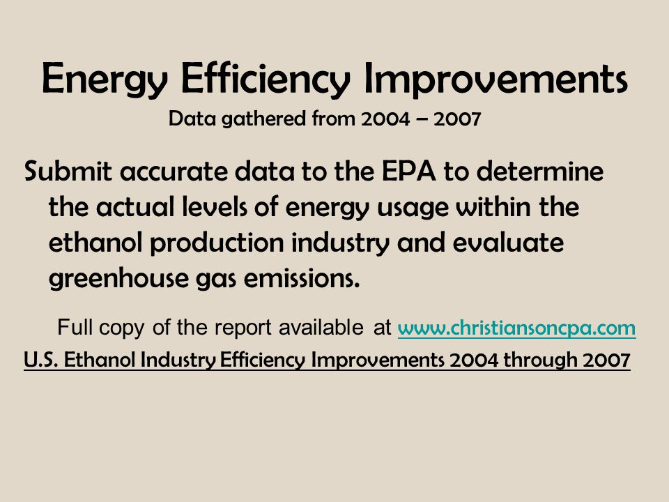 Energy Efficiency Improvements Data gathered from 2004 – 2007 Submit accurate data to the EPA to determine the actual levels of energy usage within th