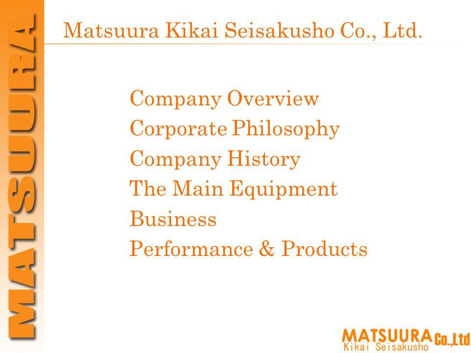 Matsuura Kikai Seisakusho Co., Ltd.