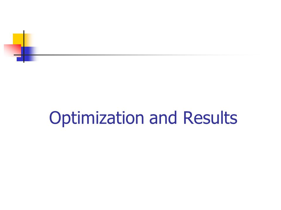 Optimization and Results