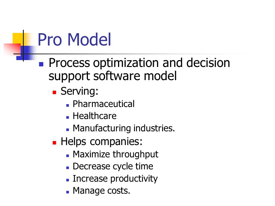 Pro Model Process optimization and decision support software model Serving: Pharmaceutical Healthcare Manufacturing industries.
