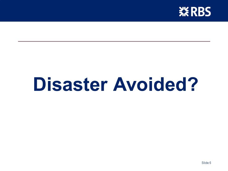 Slide 6 Disaster Avoided